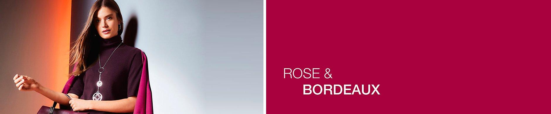 Rose & Bordeaux